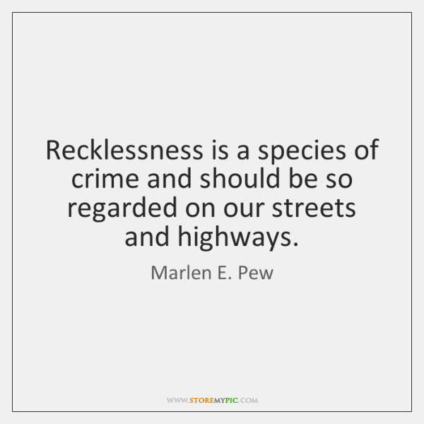 Recklessness is a species of crime and should be so regarded on ...