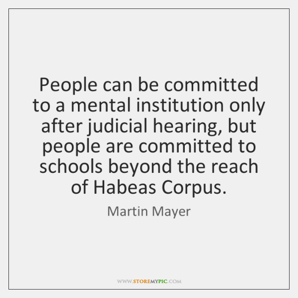 People can be committed to a mental institution only after judicial hearing, ...
