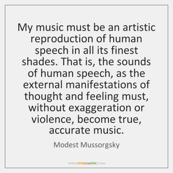 My music must be an artistic reproduction of human speech in all ...