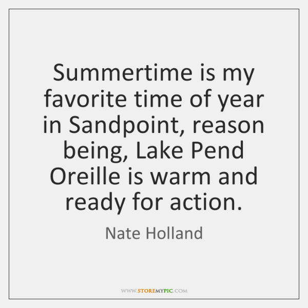 Summertime is my favorite time of year in Sandpoint, reason being, Lake ...