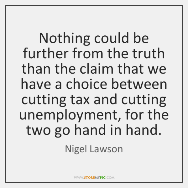 Nothing could be further from the truth than the claim that we ...
