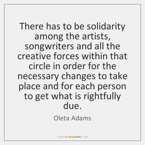 There has to be solidarity among the artists, songwriters and all the ...