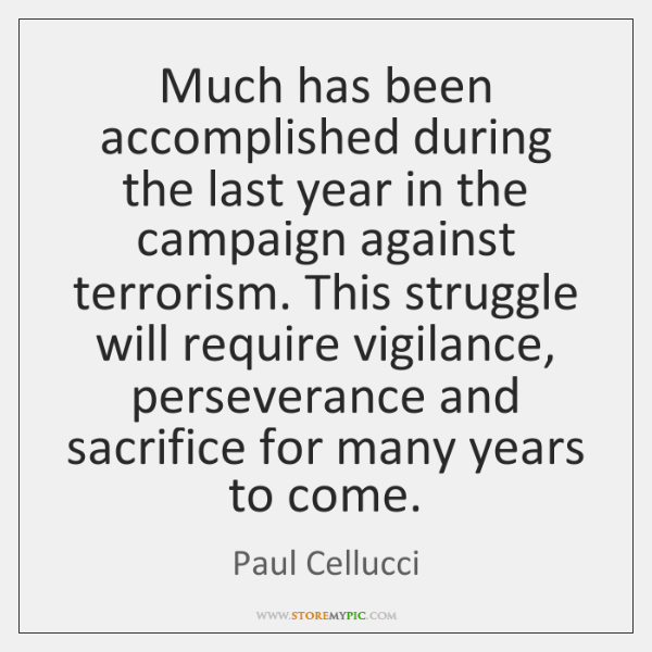 Much has been accomplished during the last year in the campaign against ...