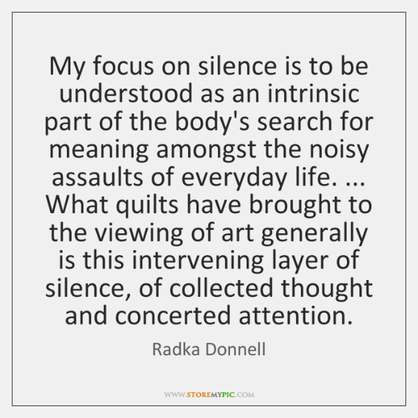 My focus on silence is to be understood as an intrinsic part ...