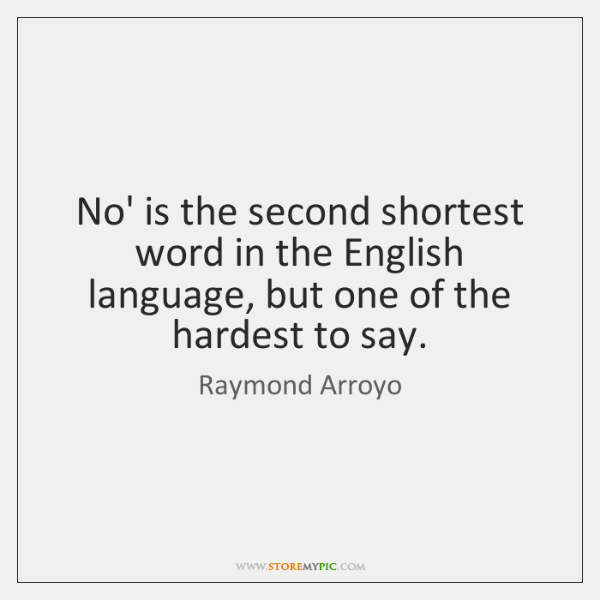 No' is the second shortest word in the English language, but one ...