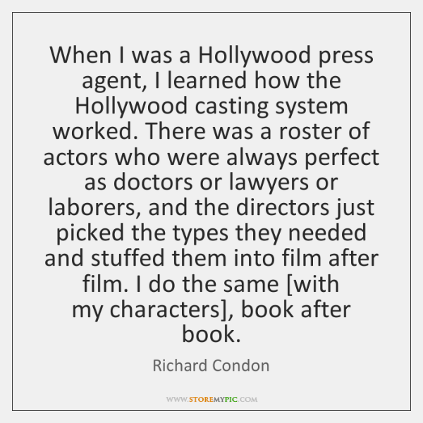 When I was a Hollywood press agent, I learned how the Hollywood ...