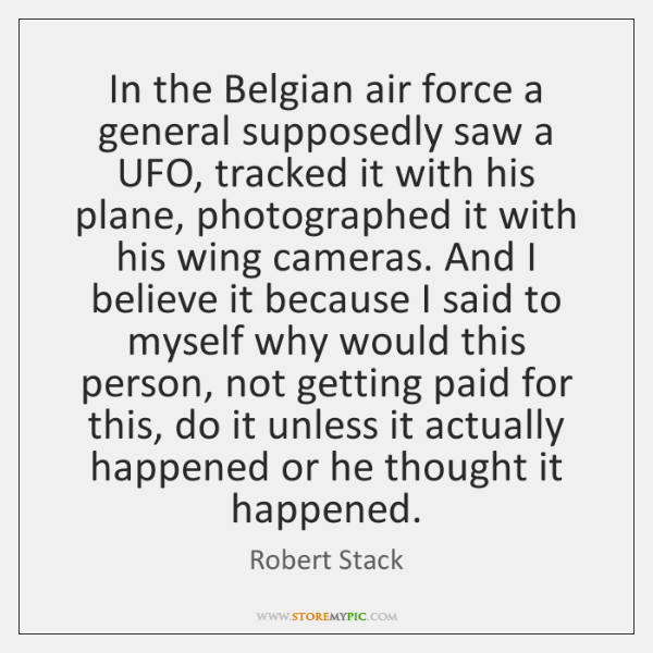 In the Belgian air force a general supposedly saw a UFO, tracked ...