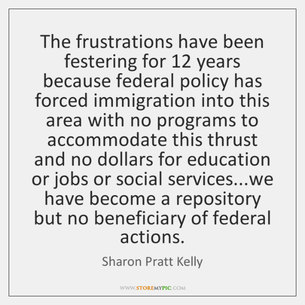 The frustrations have been festering for 12 years because federal policy has forced ...