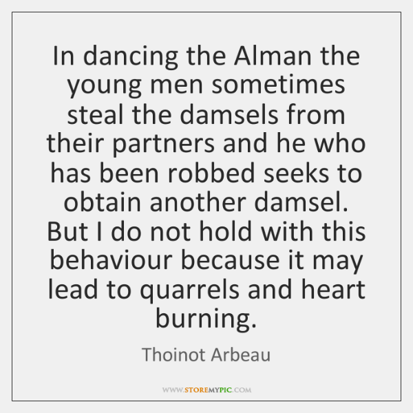 In dancing the Alman the young men sometimes steal the damsels from ...