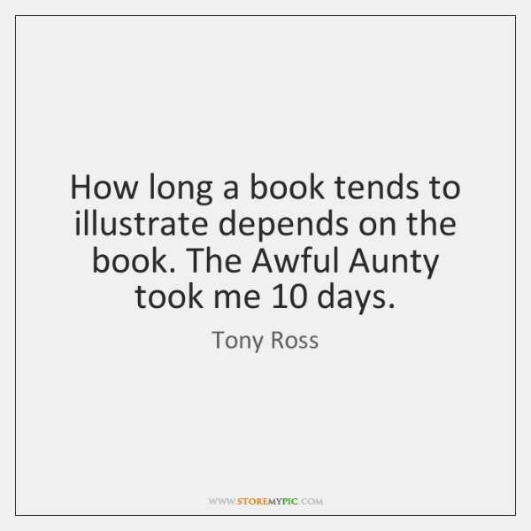 How long a book tends to illustrate depends on the book. The ...