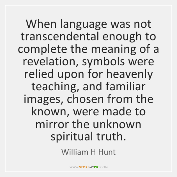 When language was not transcendental enough to complete the meaning of a ...