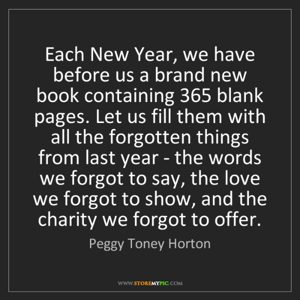 Peggy Toney Horton: Each New Year, we have before us a brand new book containing...