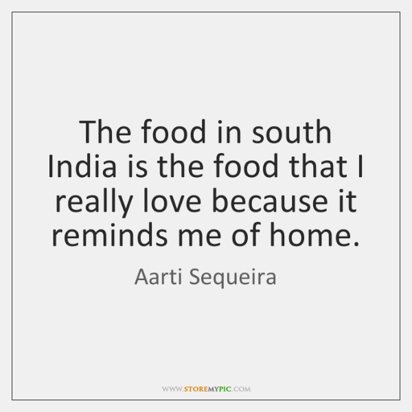 The food in south India is the food that I really love ...