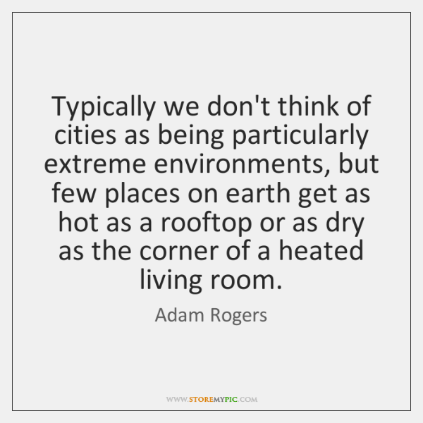 Typically we don't think of cities as being particularly extreme environments, but ...