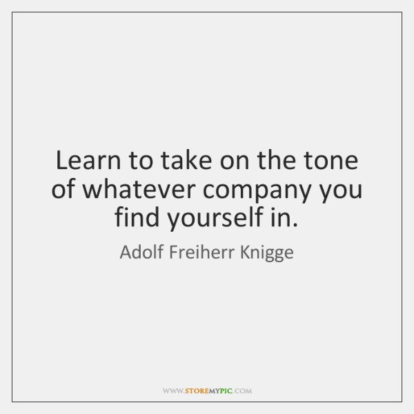 Learn to take on the tone of whatever company you find yourself ...