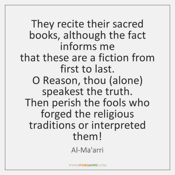 They recite their sacred books, although the fact informs me  that these ...