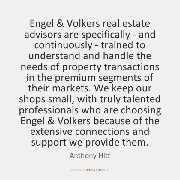 Engel & Volkers real estate advisors are specifically - and continuously - trained ...