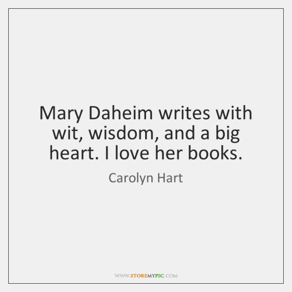 Mary Daheim writes with wit, wisdom, and a big heart. I love ...