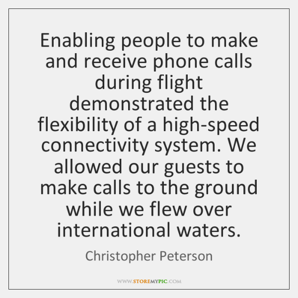 Enabling people to make and receive phone calls during flight demonstrated the ...
