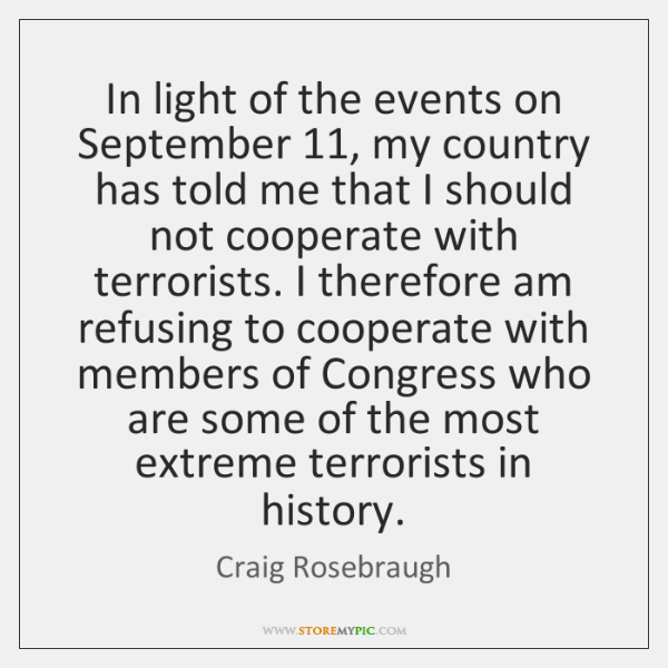 In light of the events on September 11, my country has told me ...