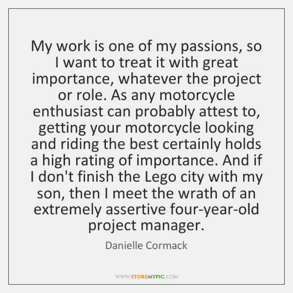 My work is one of my passions, so I want to treat ...