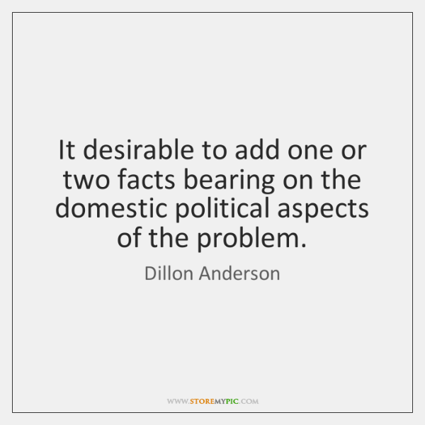 It desirable to add one or two facts bearing on the domestic ...