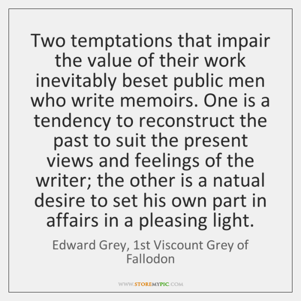 Two temptations that impair the value of their work inevitably beset public ...