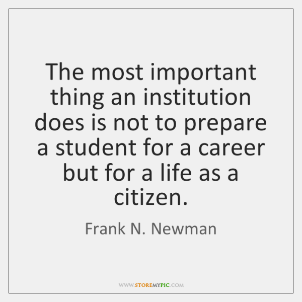The most important thing an institution does is not to prepare a ...