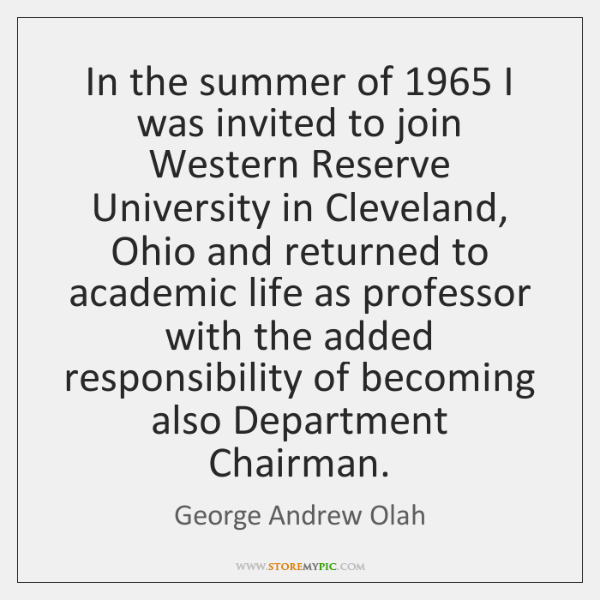 In the summer of 1965 I was invited to join Western Reserve University ...