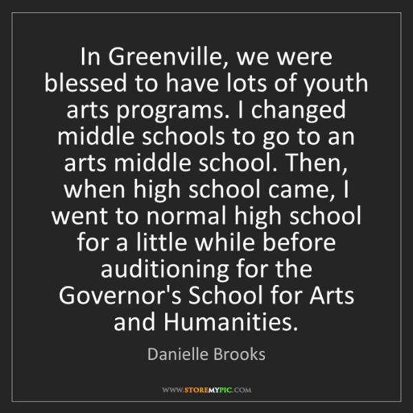 Danielle Brooks: In Greenville, we were blessed to have lots of youth...
