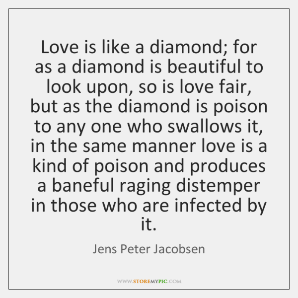 Love is like a diamond; for as a diamond is beautiful to ...