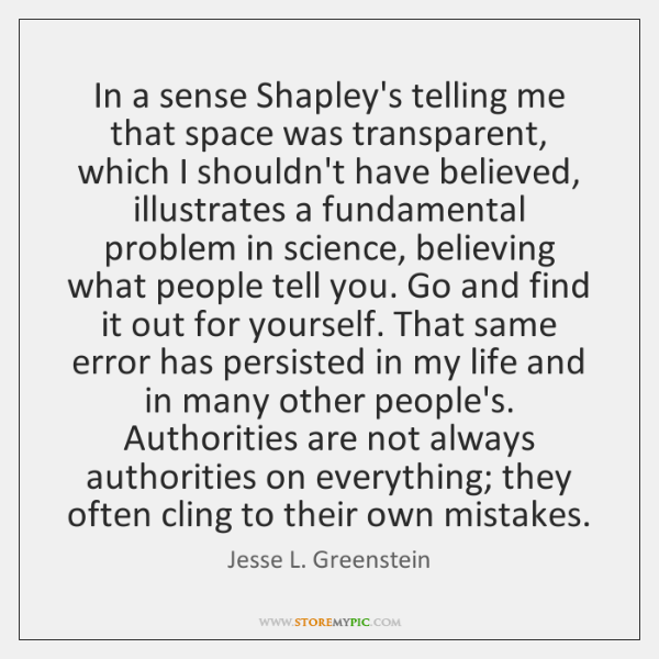 In a sense Shapley's telling me that space was transparent, which I ...
