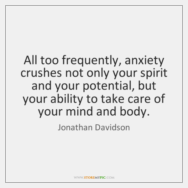 All too frequently, anxiety crushes not only your spirit and your potential, ...