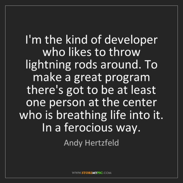 Andy Hertzfeld: I'm the kind of developer who likes to throw lightning...