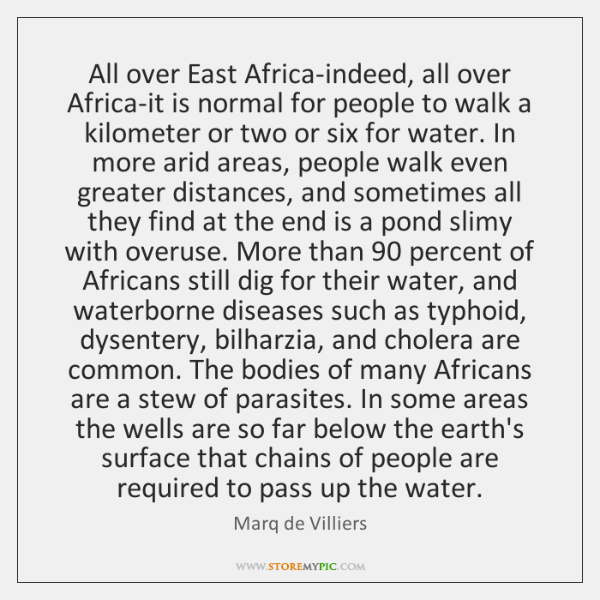 All over East Africa-indeed, all over Africa-it is normal for people to ...