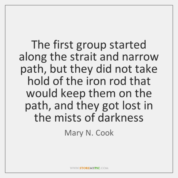 The first group started along the strait and narrow path, but they ...