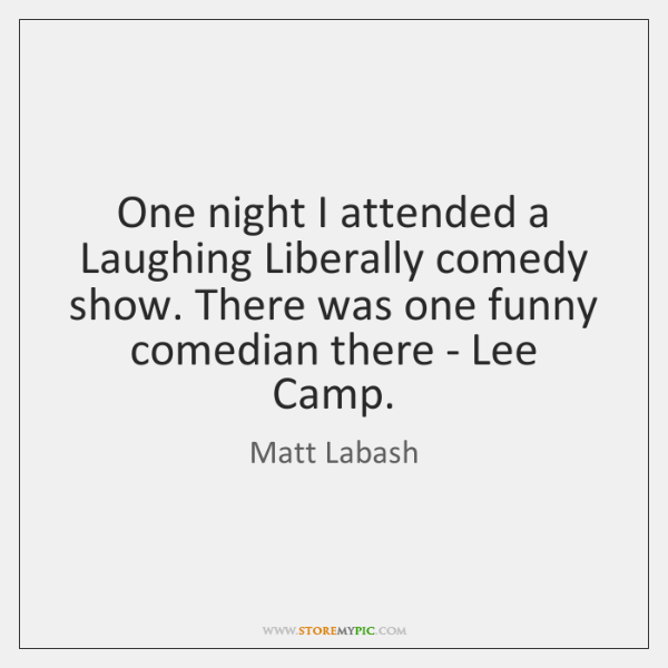 One night I attended a Laughing Liberally comedy show. There was one ...