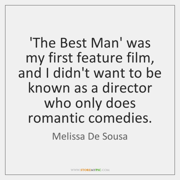 'The Best Man' was my first feature film, and I didn't want ...