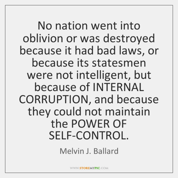 No nation went into oblivion or was destroyed because it had bad ...