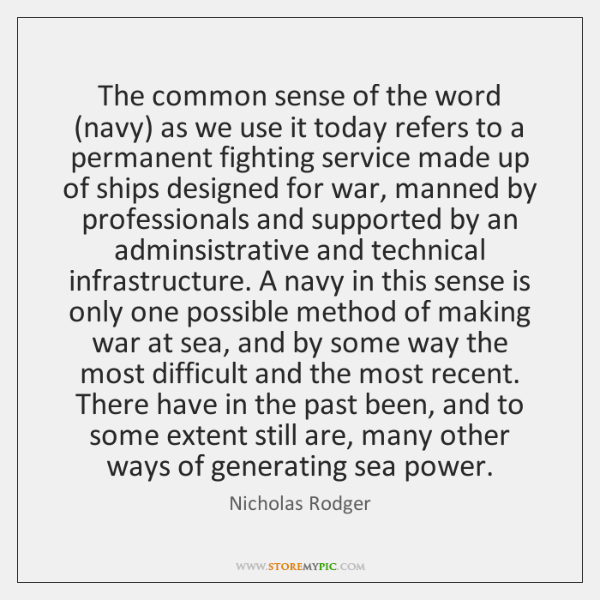 The common sense of the word (navy) as we use it today ...
