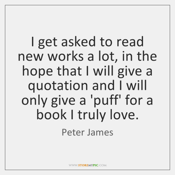 I get asked to read new works a lot, in the hope ...