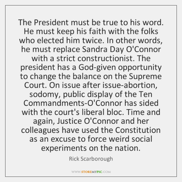 The President must be true to his word. He must keep his ...