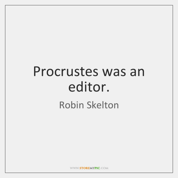 Procrustes was an editor.