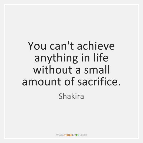 You Cant Achieve Anything In Life Without A Small Amount Of