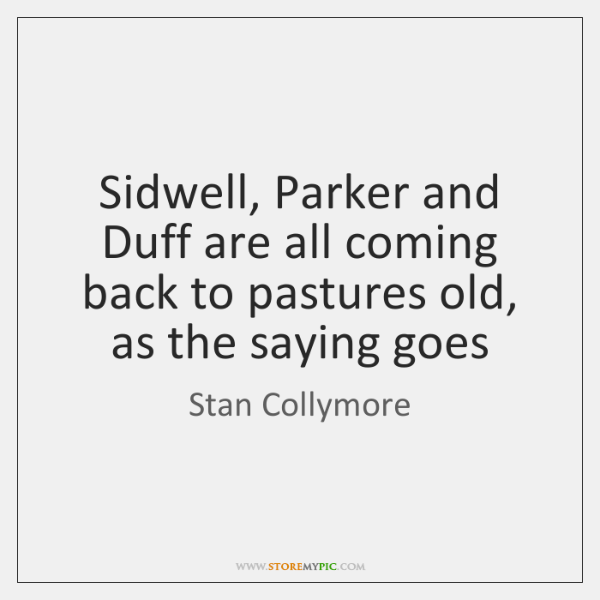 Sidwell, Parker and Duff are all coming back to pastures old, as ...