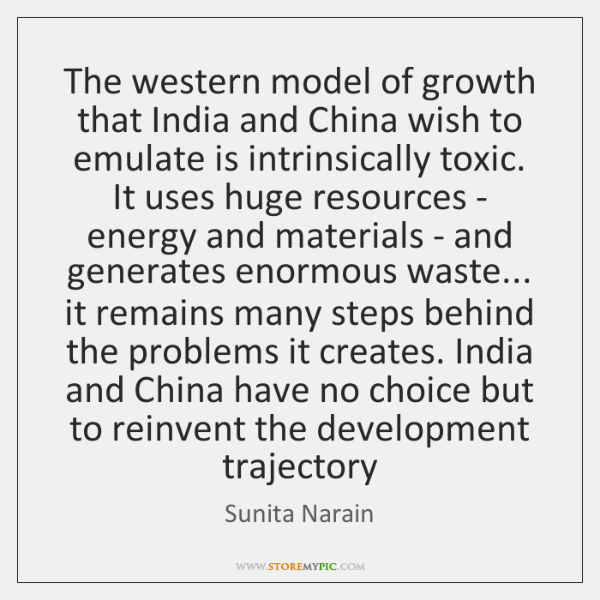 The western model of growth that India and China wish to emulate ...