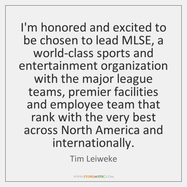 I'm honored and excited to be chosen to lead MLSE, a world-class ...