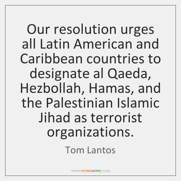 Our resolution urges all Latin American and Caribbean countries to designate al ...