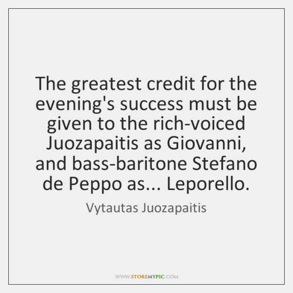 The greatest credit for the evening's success must be given to the ...
