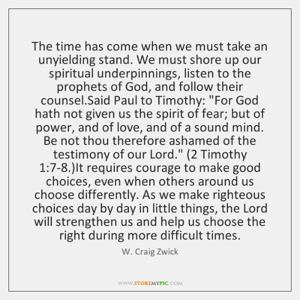 The time has come when we must take an unyielding stand. We ...